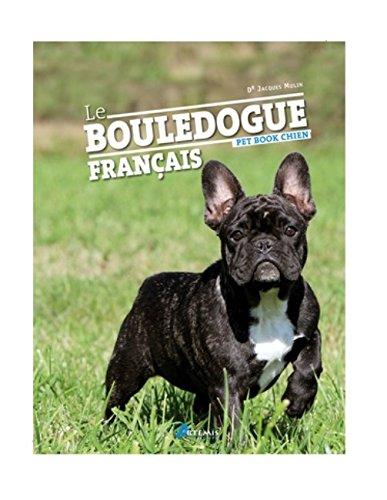 Le Bouledogue français par Jacques Mulin