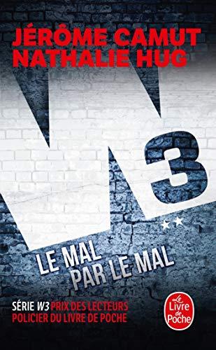 Le Mal par le mal (W3, Tome 2) par Jérôme Camut