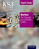 Image de KS3 History by Aaron Wilkes: Warfare: The Changing Face of Armed Conflict student book
