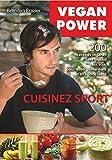 Telecharger Livres Vegan Power cuisinez sport 200 recettes veganes sans gluten sans soja pour rester performant et en bonne sante (PDF,EPUB,MOBI) gratuits en Francaise