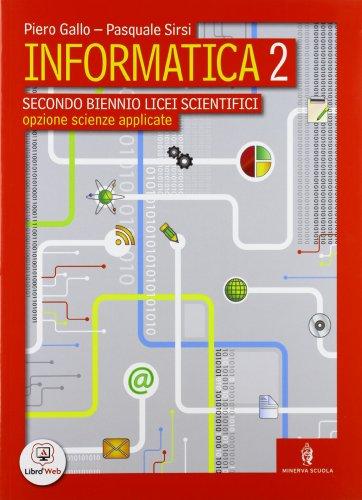 Informatica. Con espansione online. Per le Scuole superiori: 2