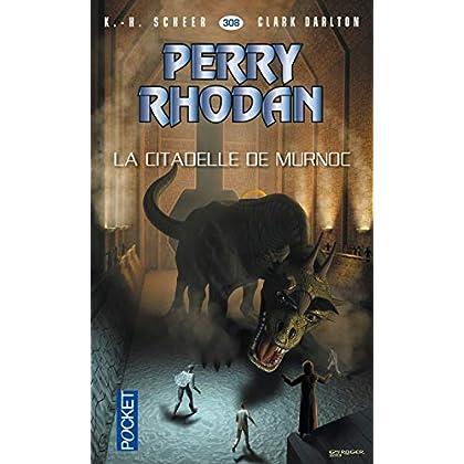 Perry Rhodan n°308 - La Citadelle de Murnoc