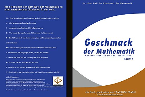 Konzentrieren Sie sich auf die Matrizen (Band 1): Geschmack der Mathematik