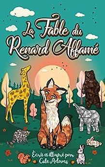 La Fable du Renard Affamé (Les Fables Qui Riment t. 1) par [Adams, Cole]