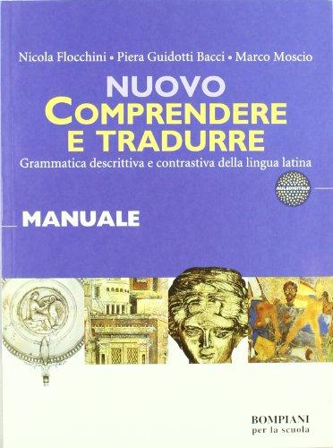 Nuovo Comprendere e tradurre. Manuale. Per i Licei e gli Ist. magistrali