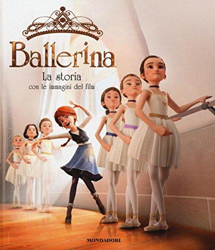 Ballerina. La storia con le immagini del film. Ediz. a colori