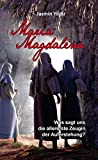 Maria Magdalena: Was sagt uns die allererste Zeugin der Auferstehung? - Jasmin Yildiz