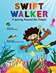 """Learn About the Oceans! Swift Walker loved to walk fast. His sister warned him, """"One day, you'll walk so fast you won't be able to stop!"""" Sure enough, his speedy legs took him on a journey to see all the oceans of the world. Swift Walker introduces k..."""