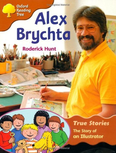 Oxford Reading Tree: Level 8: True Stories: Alex Brychta: The Story of an Illustrator (Treetops True Stories) by Roderick Hunt (2003-02-13) par Roderick Hunt