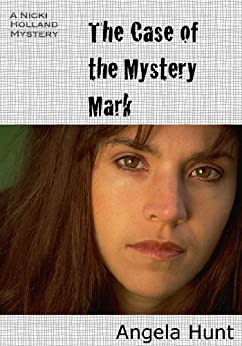 The Case of the Mystery Mark (The Nicki Holland Mystery Series Book 1) (English Edition) von [Hunt, Angela]