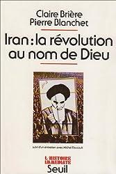 Iran : La Révolution au nom Dieu