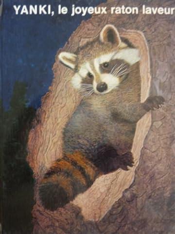 Yanki, le joyeux raton laveur : Histoire vraie, contée par Véra et animée de 60 images d'animaux de l'Amérique du