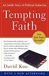 Tempting Faith: An Inside Story of Political Seduction (English Edition)