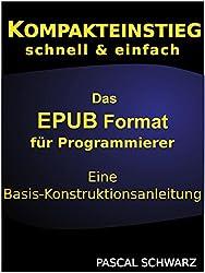 Kompaktenstieg: Das EPUB Format für Programmierer - Eine Basis-Konstruktionsanleitung