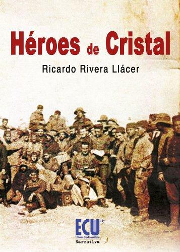 Héroes de cristal por Ricardo Rivera Llácer