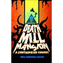 Death Mill Mansion: A Lighthearted Comedy (English Edition)