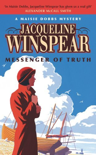 Messenger of Truth: A Maisie Dobbs Mystery (Maisie Dobbs Mystery 4): Written by Jacqueline Winspear, 2006 Edition, (First Edition) Publisher: John Murray [Hardcover]