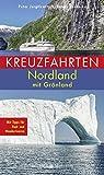 Kreuzfahrten Nordland: Mit Grönland. Mit Tipps für Rad- und Wandertouren - Peter Jurgilewitsch