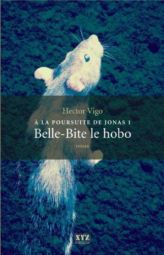 A la Poursuite de Jonas V 01 Belle-Bite le Hobo (Bella Hobo)