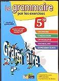 La grammaire par les exercices 5 e - Nouveau programme, Version corrigee reservee aux enseignants