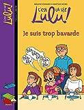 C'est la vie Lulu, Tome 30 - Je suis trop bavarde