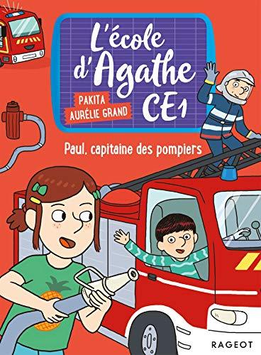 Paul capitaine des pompiers: L'école d'Agathe
