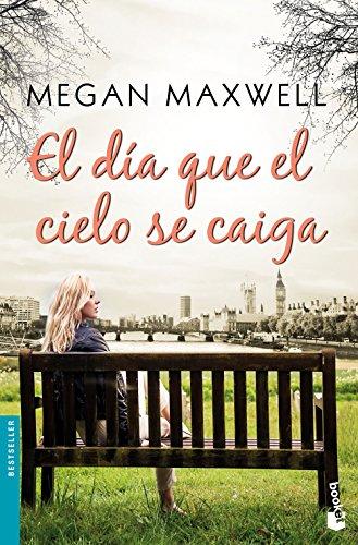 El día que el cielo se caiga (Bestseller) por Megan Maxwell