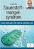 Sauerstoffmangelsyndrom: Eine Aufgabe für Enzym-Hefezellen