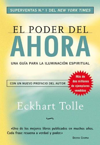 El poder del ahora: Una guía para la iluminación espiritual (Perenne) por Eckhart Tolle