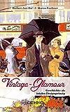 Vintage Glamour: Geschichte als totales Designprinzip