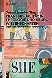 Transsexualität in Theologie und Neurowissenschaften: Ergebnisse, Kontroversen, Perspektiven -