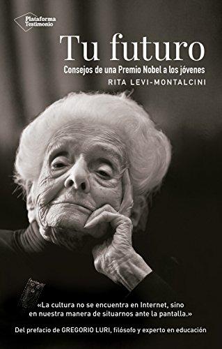 Tu futuro: Consejos de una Premio Nobel a los jóvenes por Rita Levi-Montalcini