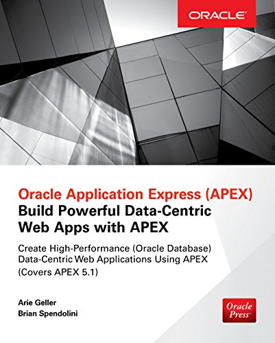 Oracle Application Express: Build Powerful Data-Centric Web Apps with APEX (Oracle Press) (English Edition) por Arie Geller