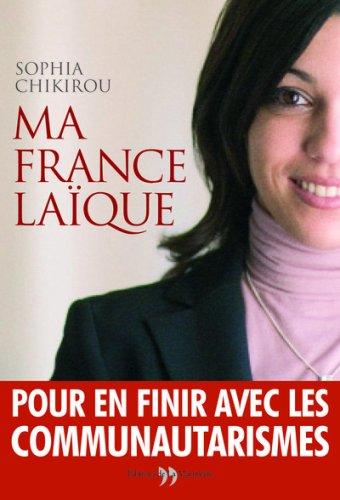 Ma France laïque par Sophia Chikirou