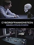 Cyborg/Frankenstein - Bauanleitung Mensch