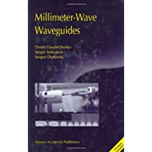 Millimeter-Wave Waveguides (NATO Science Series II: Mathematics, Physics and Chemistry Book 114) (English Edition)