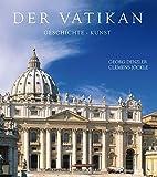 Der Vatikan - Geschichte und Kunst -