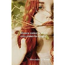 Blanca como la nieve, roja como la sangre (Spanish Edition)