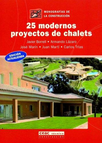 25 modernos proyectos de chalet (Monografía de la construcción)