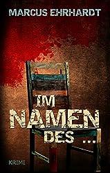 Im Namen des ...: Krimi (Maria Fortmann ermittelt 2)
