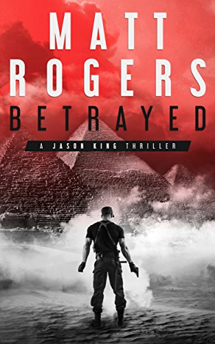 betrayed-a-jason-king-thriller-jason-king-series-book-4