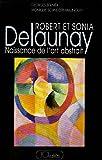 Robert et Sonia Delaunay : Naissance de l'art abstrait