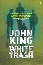 White Trash by John King (2009-08-04)