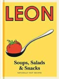 Little Leon: Soups, Salads & Snacks: Naturally Fast Recipes (Leon Minis)