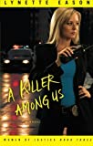 A Killer Among Us: A Novel: Volume 3 (Women of Justice)