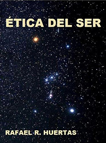 Ética del Ser por Rafael R. Huertas