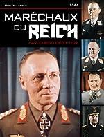 Maréchaux du Reich - Parcours d'exception de François de Lannoy