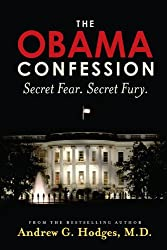 The Obama Confession: Secret Fear. Secret Fury.