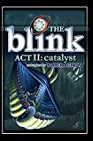 The Blink: Catalyst: Dreams and Illusions: Act II (The Blink: Dreams and Illusions Book 2) (English Edition)