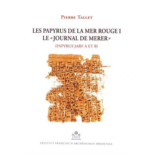 Les papyrus de la mer Rouge : Volume 1, Le 'journal de Merer' (papyrus Jarf A et B)